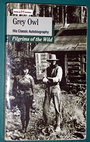 9780771592126: Pilgrims of the Wild (His Classic Autobiography)