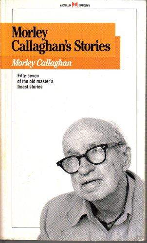 9780771592478: Morley Callaghan's Stories