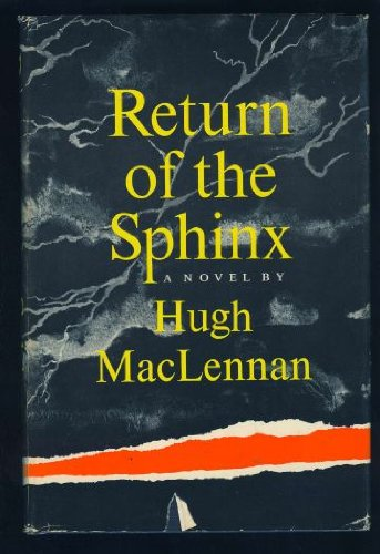 Return of the Sphinx (9780771592546) by Hugh MacLennan