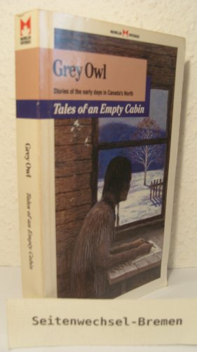 9780771592973: Tales of an Empty Cabin - Stories of th Early Days in Canada's North