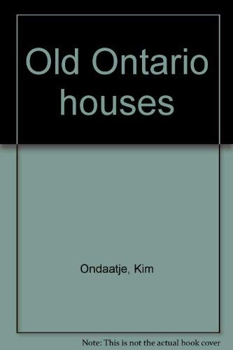 Old Ontario houses: Kim Ondaatje; Lois