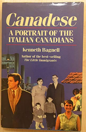 9780771593864: Canadese: A Portrait of the Italian Canadians