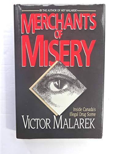 Merchants of Misery: Illegal Drug Trade in: Malarek, Victor