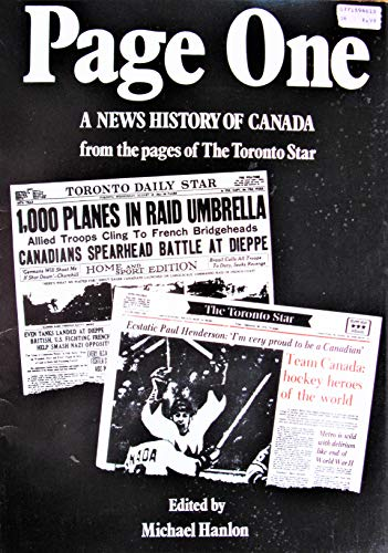 9780771594618: Page one: A news history of Canada from the pages of the Toronto Star (A Jonathan-James book)