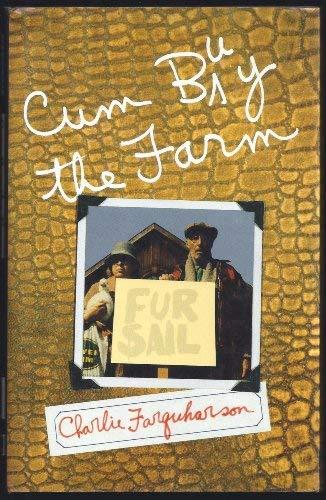 Cum Buy the Farm: Charlie Farquharson (Don Harron)