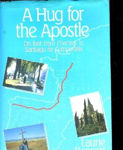9780771595196: A Hug for the Apostle : On Foot from Chartres to Santiago de Compostela