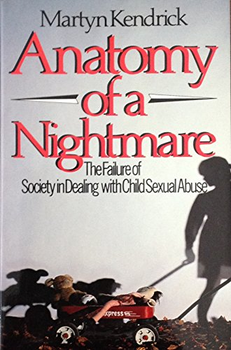 9780771595493: Anatomy of a Nightmare: The Failure of Society in Dealing With Child Sexual Abuse