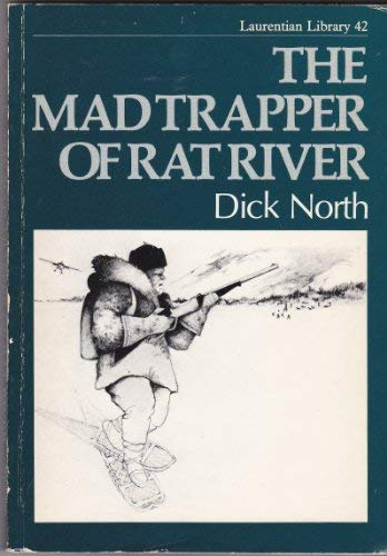 9780771595776: The Mad Trapper of Rat River