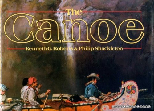 9780771595820: The Canoe: A History of the Craft from Panama to the Arctic