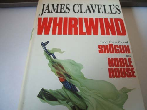 James Clavell's Whirlwind: JAMES CLAVELL