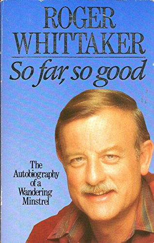 9780771596131: So Far, So Good: The Autobiography of a Wandering Minstrel