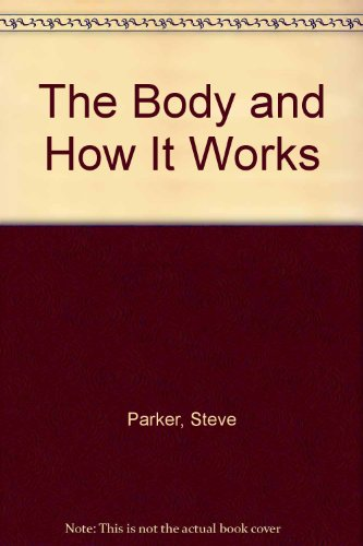 9780771596315: The Body and How It Works