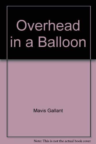 Overhead in a balloon: Stories of Paris: Mavis Gallant