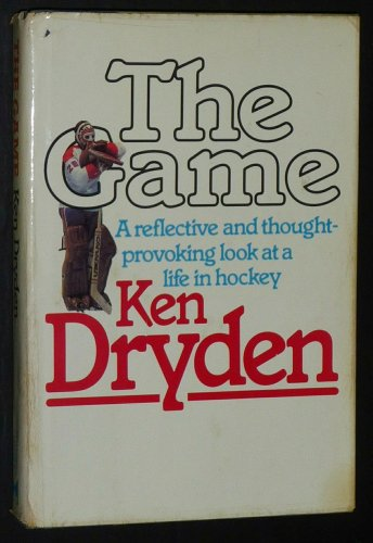 The Game: A Reflective and Thought Provoking: Dryden, Ken