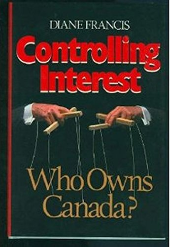 9780771597442: Controlling interest: Who owns Canada?