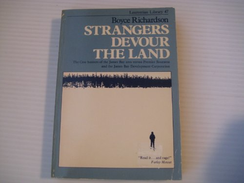 9780771597695: Strangers Devour the Land: The Cree Hunters of the James Bay Area Versus Premier Bourassa and the James Bay Development Corporation