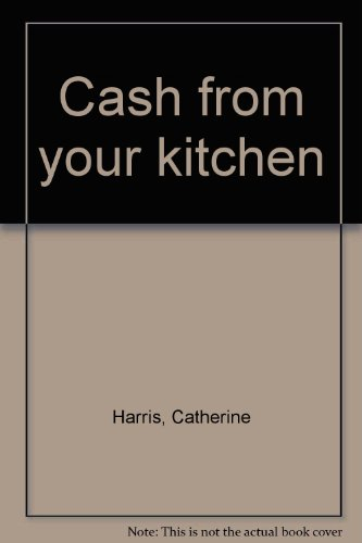 9780771597909: Cash from your kitchen