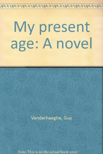 My present age: A novel (9780771598142) by Guy Vanderhaeghe
