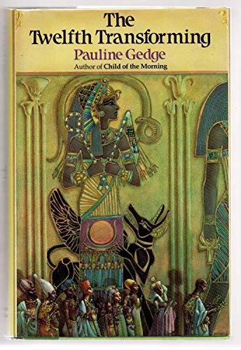The Twelfth Transforming: Pauline Gedge