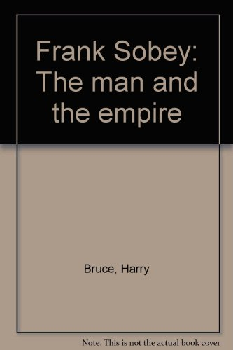 Frank Sobey: The man and the empire: Bruce, Harry