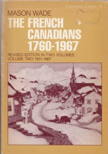 9780771598555: The French Canadians 1760 - 1967: Revised Edition in Two Volumes - Volume Two 1911 - 1967
