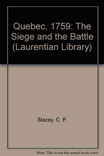 9780771598685: Quebec, 1759: The Siege and the Battle (Laurentian Library)