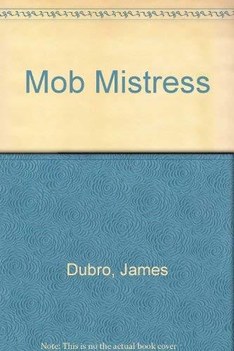 Mob Mistress: James Dubro