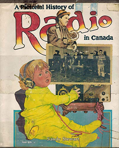 A Pictorial History of Radio in Canada: STEWART, SANDY