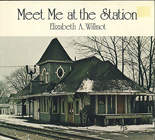 Meet me at the station: Willmot, Elizabeth A