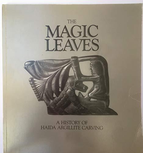 Magic Leaves: A History of Haida Argillite Carving.: MACNAIR, Peter L. and HOOVER, Alan L.