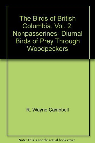 9780771889745: The Birds of British Columbia, Vol. 2: Nonpasserines- Diurnal Birds of Prey Through Woodpeckers