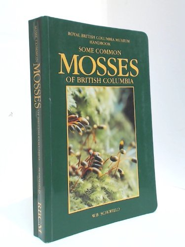 Some Common Mosses of British Columbia. Illustrations: Schofield, W. B.