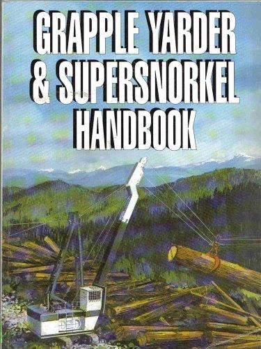 Grapple Yarder & Supersnorkel Handbook: Workers' Compensation Board of British Columbia
