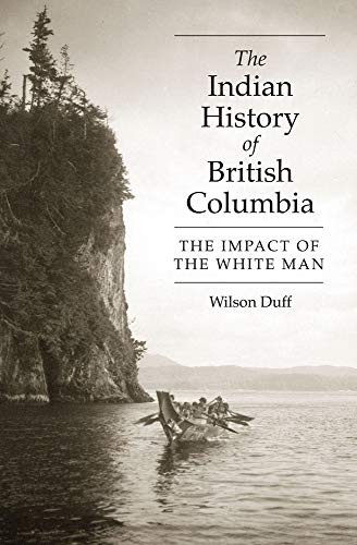 The Indian History of British Columbia: The Imapct of the White Man