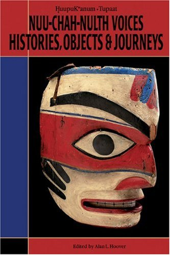 9780771895487: Nuu-chah-nulth Voices, History, Objects and Journeys