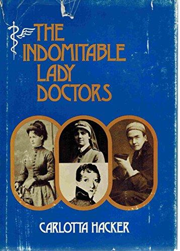 The Indomitable Lady Doctors: Carlotta Hacker