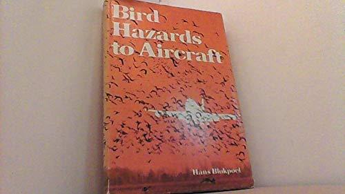 Bird Hazards to Aircraft. Problems and Prevention: Blokpoel, Hans.