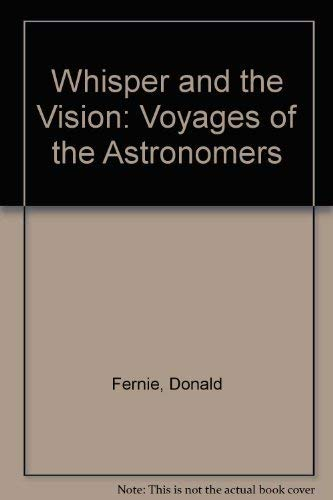 The Whisper & the Vision: The Voyages of the Astronomers