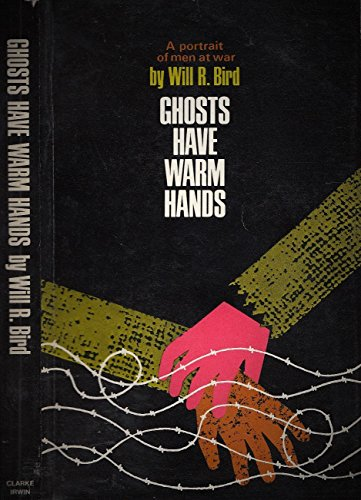 Ghosts Have Warm Hands: A Portrait of: Bird, Will R.