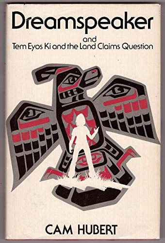 Dreamspeaker and Tem Eyos Ki and the land claims question: Hubert, Cam