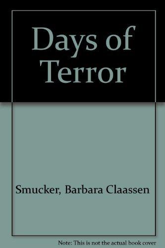 Days of Terror: Smucker, Barbara Claassen
