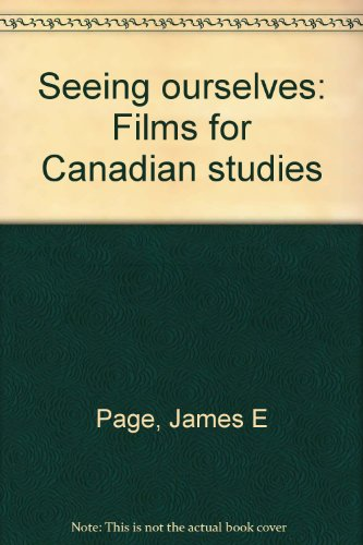 Seeing ourselves: Films for Canadian studies: James E Page