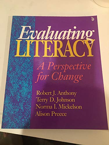 Evaluating Literacy: A Perspective for Change: Anthony, Robert J