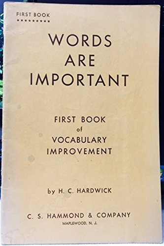 9780772550422: Words Are Important: First Book of Vocabulary Improvement by H. C. Hardwick (1954-05-03)