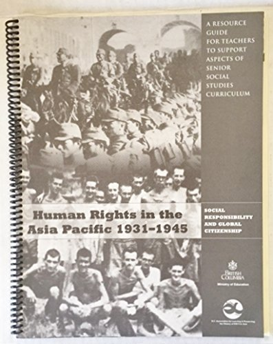 Human Rights in Asia Pacific, 1931-1945 (Social Responsibility and Global Citizenship): Ministry of...