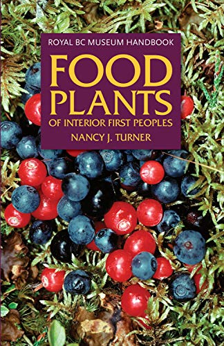 9780772658463: Food Plants of Interior First Peoples (Royal BC Museum Handbook)