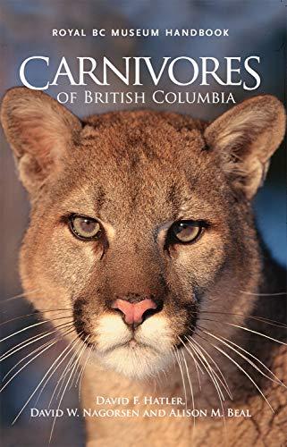 9780772658692: Carnivores of British Columbia (Royal BC Museum Handbook: Mammals of British Columbia)