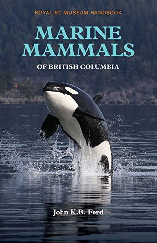 9780772667342: Marine Mammals of British Columbia (Royal BC Museum Handbook: Mammals of British Columbia)