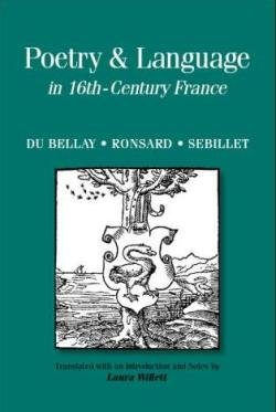 Poetry & Language in 16th-Century France: Du: Joachim du Bellay,