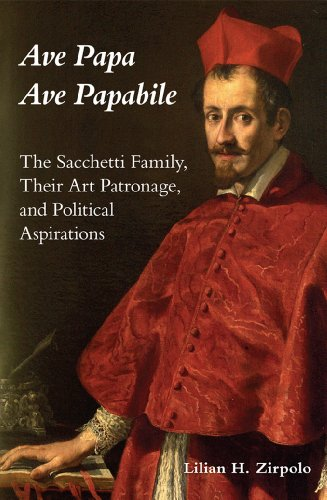 9780772720283: Ave Papa Ave Papabile: The Sacchetti Family, Their Art Patronage, and Political Aspirations (Essays and Studies, Volume 6)